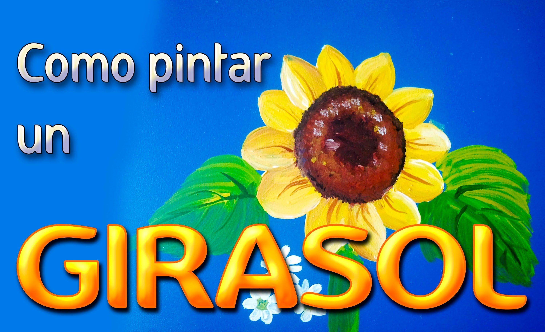 COMO PINTAR UN GIRASOL | Arte | Pinterest | Girasoles, Como pintar y ...