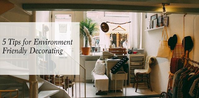 Eco Friendly Home Decor 5 Tips For Environment Friendly Decorating