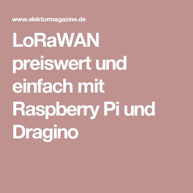 LoRaWAN preiswert und einfach mit Raspberry Pi und Dragino
