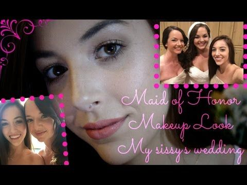 Maid Of Honor Makeup Tutorial My