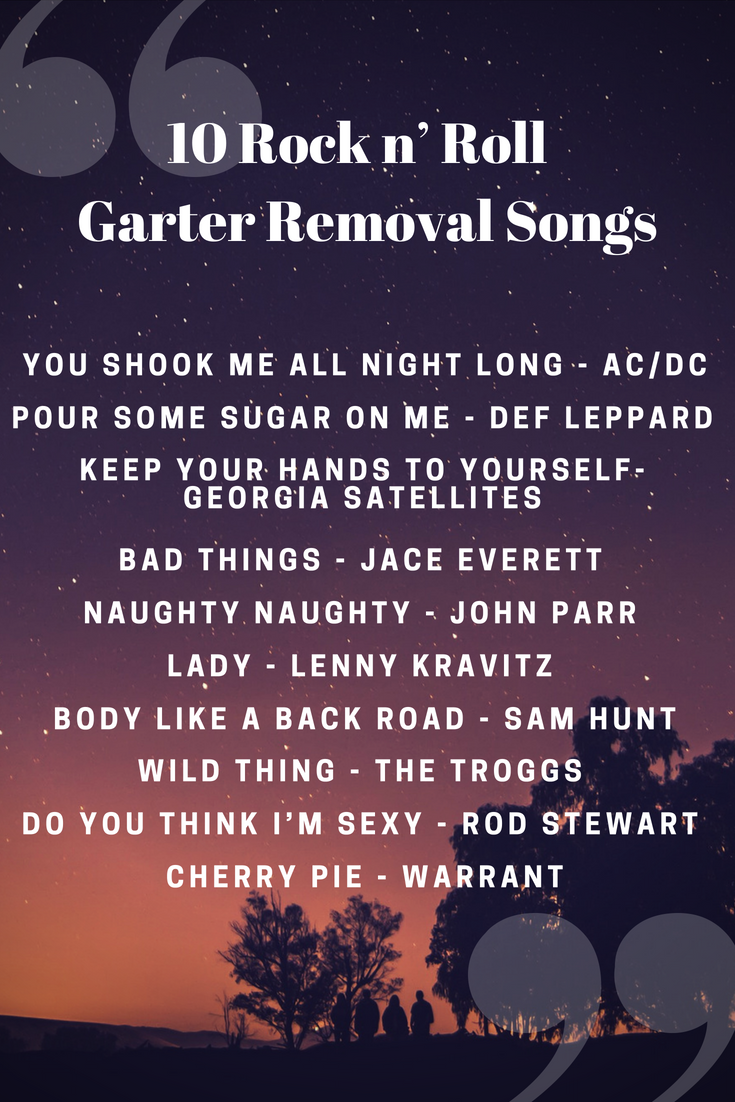 Some Fun Rock N Roll Songs To Make That Garter Removal Time More Rockin Rock Wedding Songs Rock And Roll Songs Garter Removal Songs