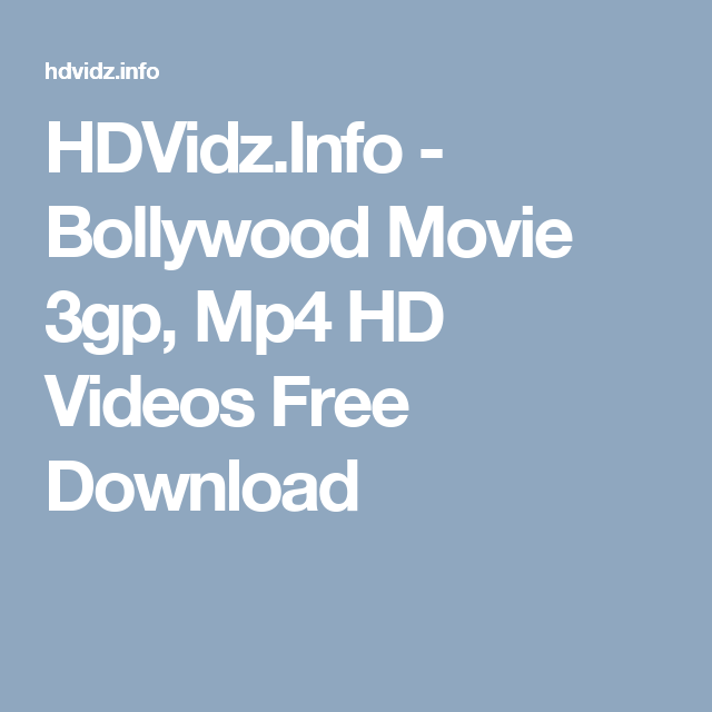 HDVidz Info - Bollywood Movie 3gp, Mp4 HD Videos Free