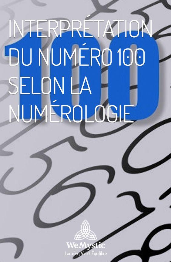 Interpretation Du Numero 100 Selon La Numerologie Wemystic France Numerologie Sante Bien Etre Spiritualite