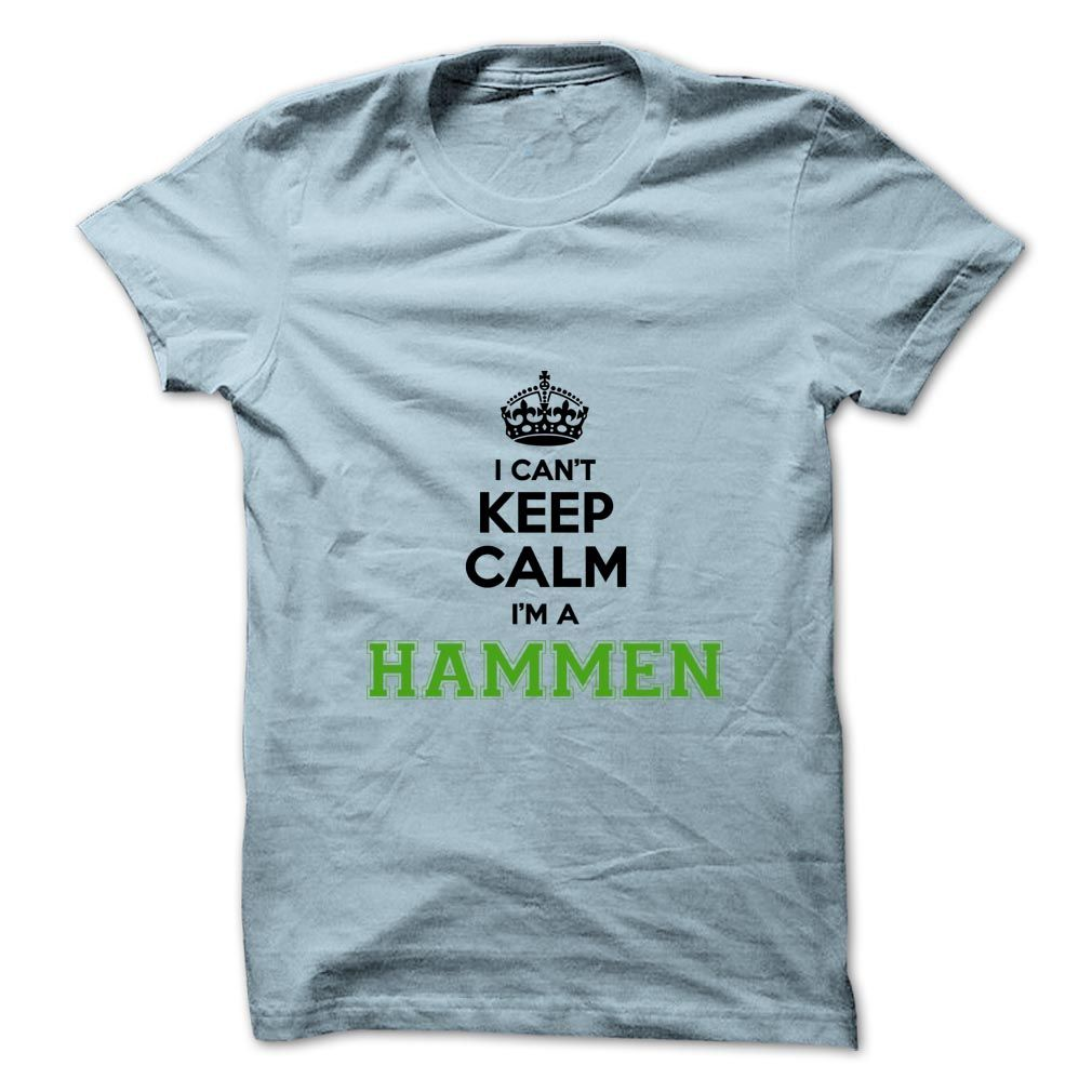 (Top Tshirt Design) I cant keep calm Im a HAMMEN at Facebook Tshirt Best Selling Hoodies