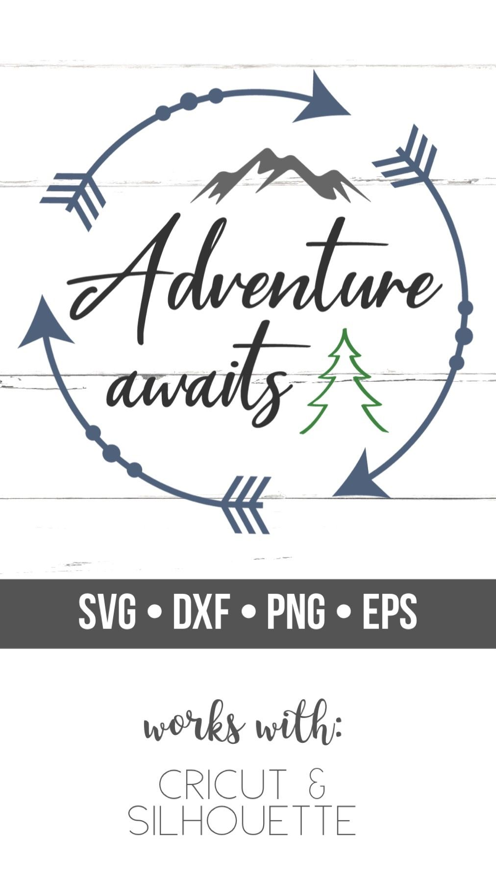 Adventure Awaits SVG – Camping – Mountains – PNG DXF EPS