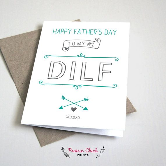 Fathers Day Quotes From Girlfriend To Boyfriend: Happy Fathers Day To My 1 DILF Greeting CARD By