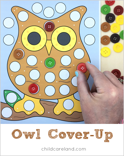Owl Cover Up For Fine Motor Development You Use A Variety Of Materials For The Cover Up Add A Dice And Owl Preschool Owl Activities Forest Animals Preschool