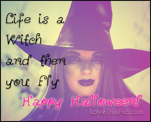 Life Is A Witch Quotes Quote Halloween Happy Halloween Halloween Quotes  Halloween Quote Halloween Humor Funny
