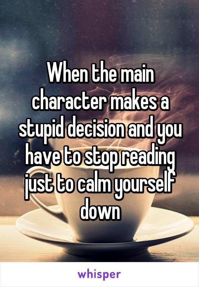 Wenn der Hauptcharakter einen dummen ...  #Book  Wenn die Hauptfigur eine dumme Entscheidung trifft und Sie das Lesen beenden müssen, um sich zu beruhigen
