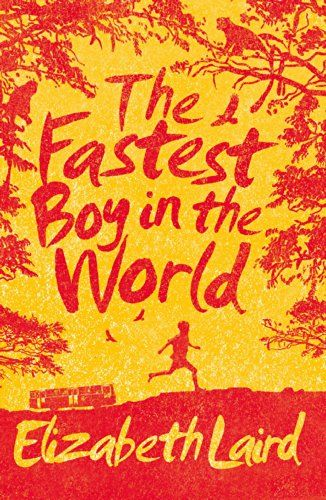 The Fastest Boy in the World by Elizabeth Laird