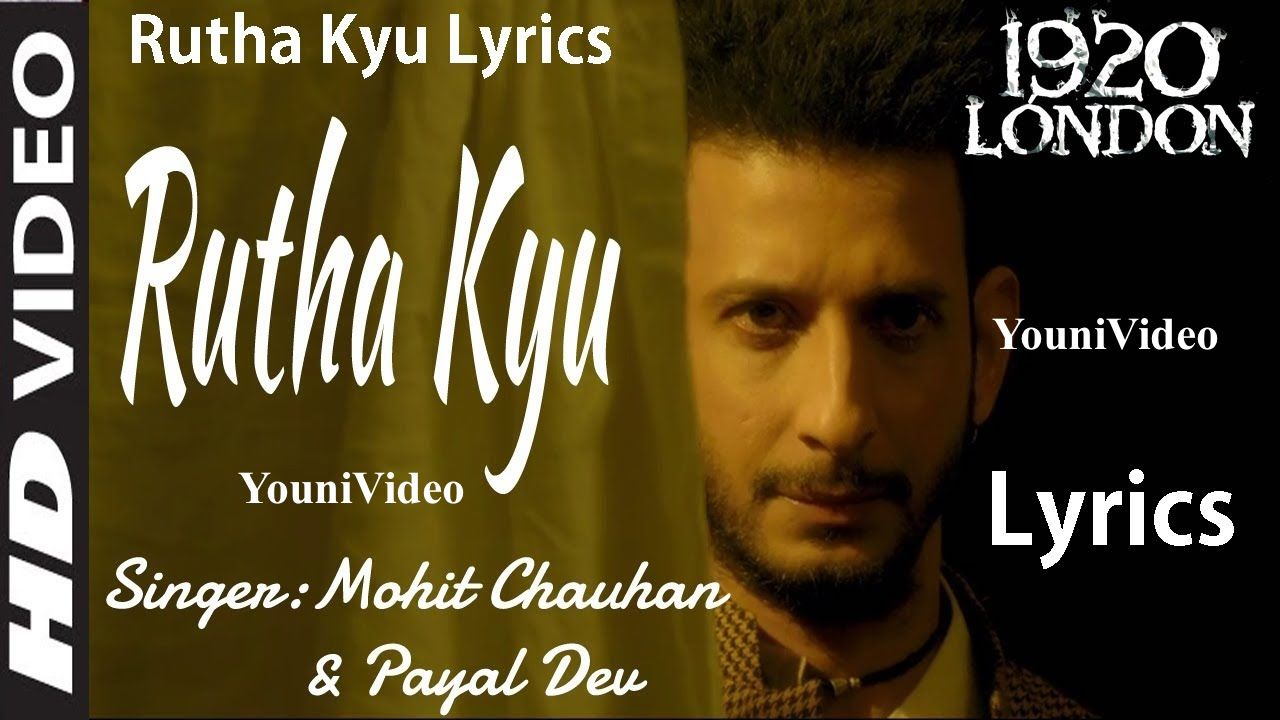 Rootha Kyun – by Movie 1920 LONDON YouniVideo | SoNgs