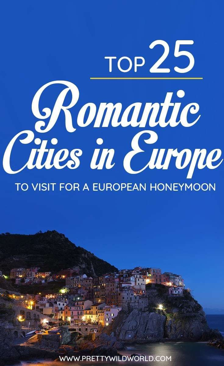 Top 25 Most Romantic Destinations In Europe For 2020