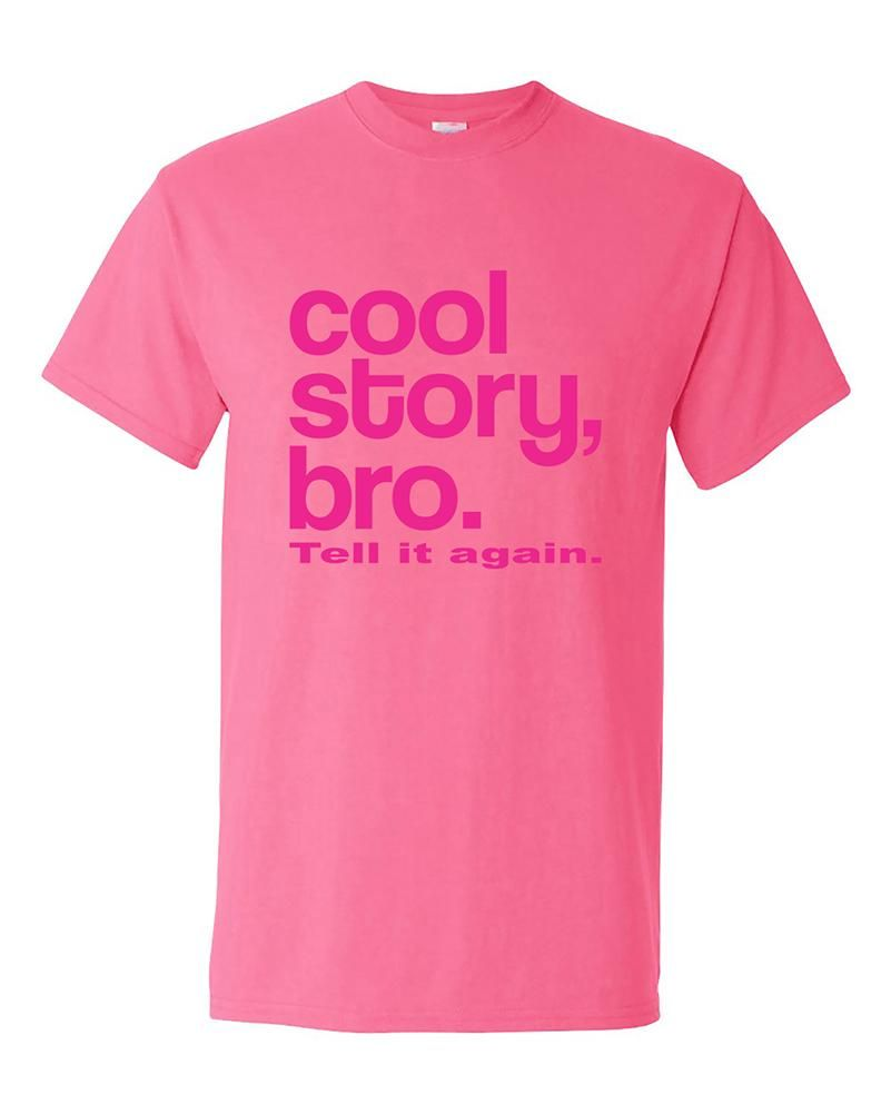 cool story bro tell it again pink funny t shirt bro and products