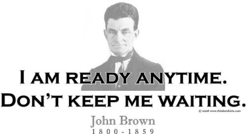 ThinkerShirts.presents John Brown and his famous quote