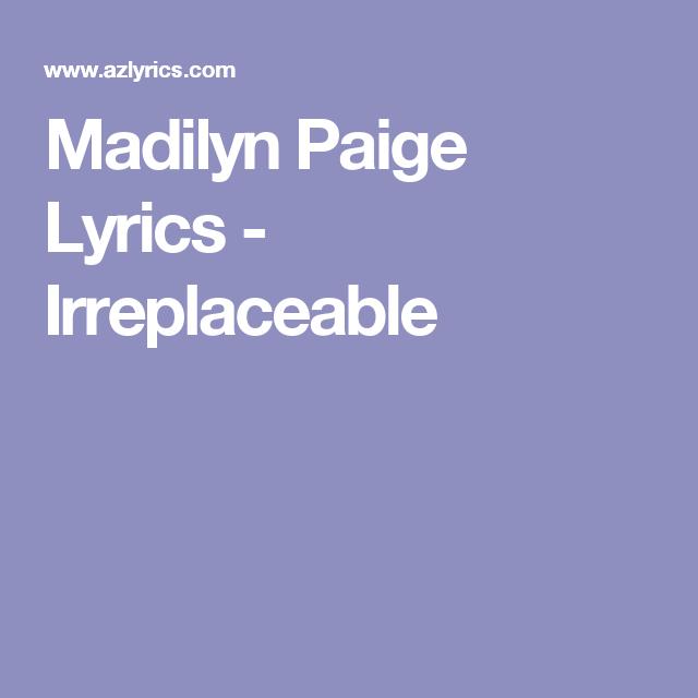 Madilyn Paige Lyrics - Irreplaceable   YW   Pinterest