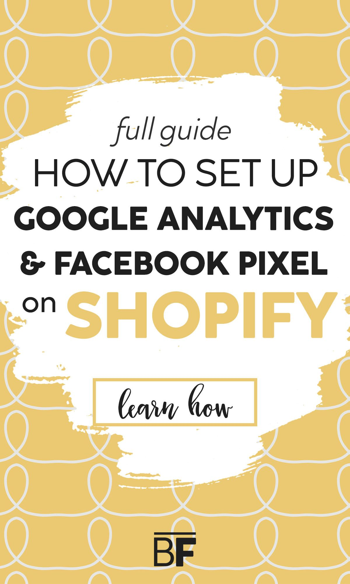 How to Set Up Google Analytics & Facebook Pixel on Shopify