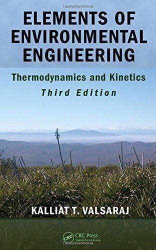 Elements Of Environmental Engineering Thermodynamics And Kinetics