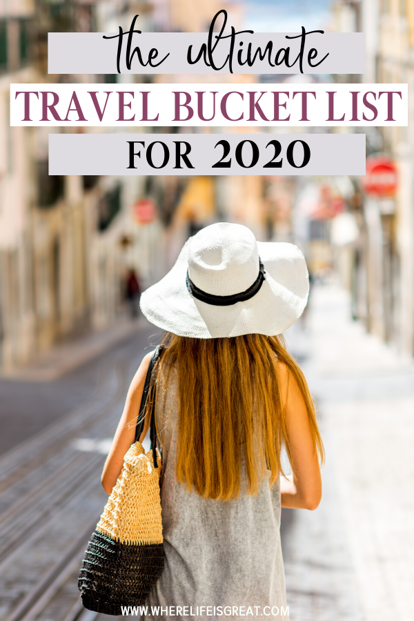 The Ultimate Travel Bucket List for 2020