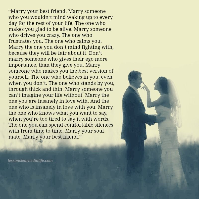 """Marry Your Best Friend. Marry Someone You Want To Wake Up"