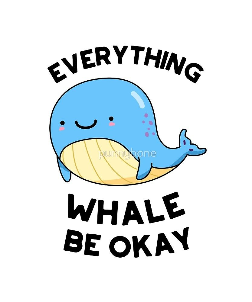 "Best Funny Puns 'Whale Be Okay Animal Pun' by punnybone ""Whale Be Okay Animal Pun"" by punnybone 