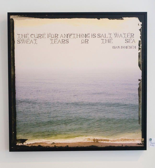 """THE CURE FOR ANYTHING IS SALT WATER, SWEAT, TEARS OR THE SEA"""
