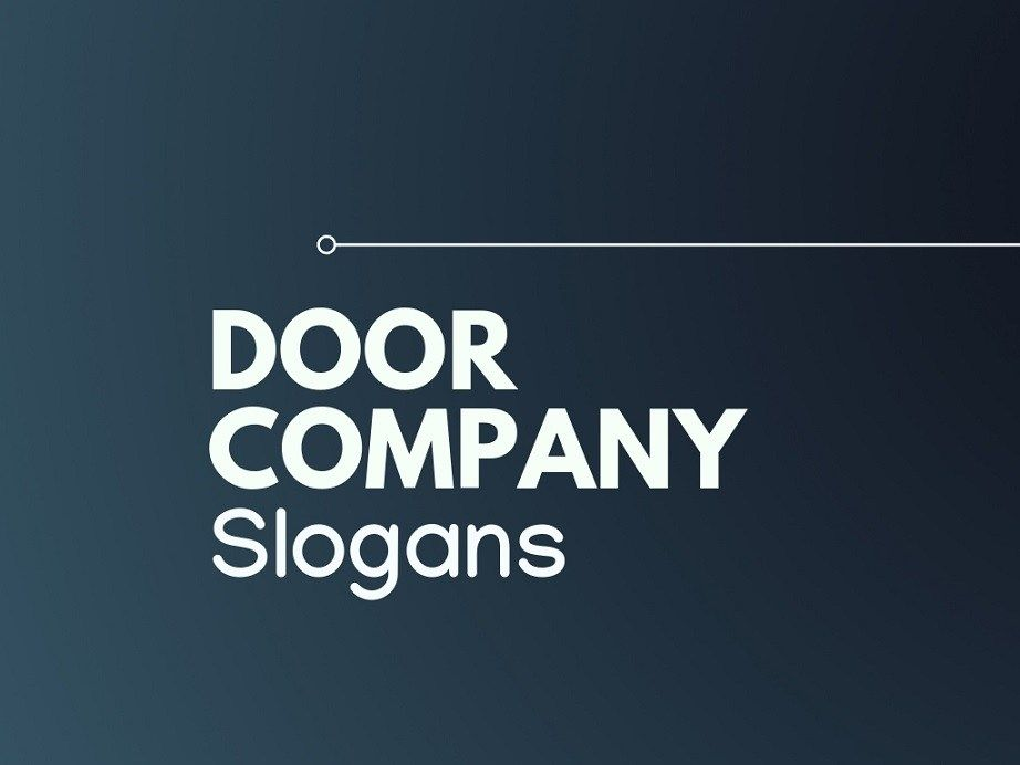 63 Catchy And Best Slogans For Door Company Thebrandboy Slogan Door Company Business Slogans