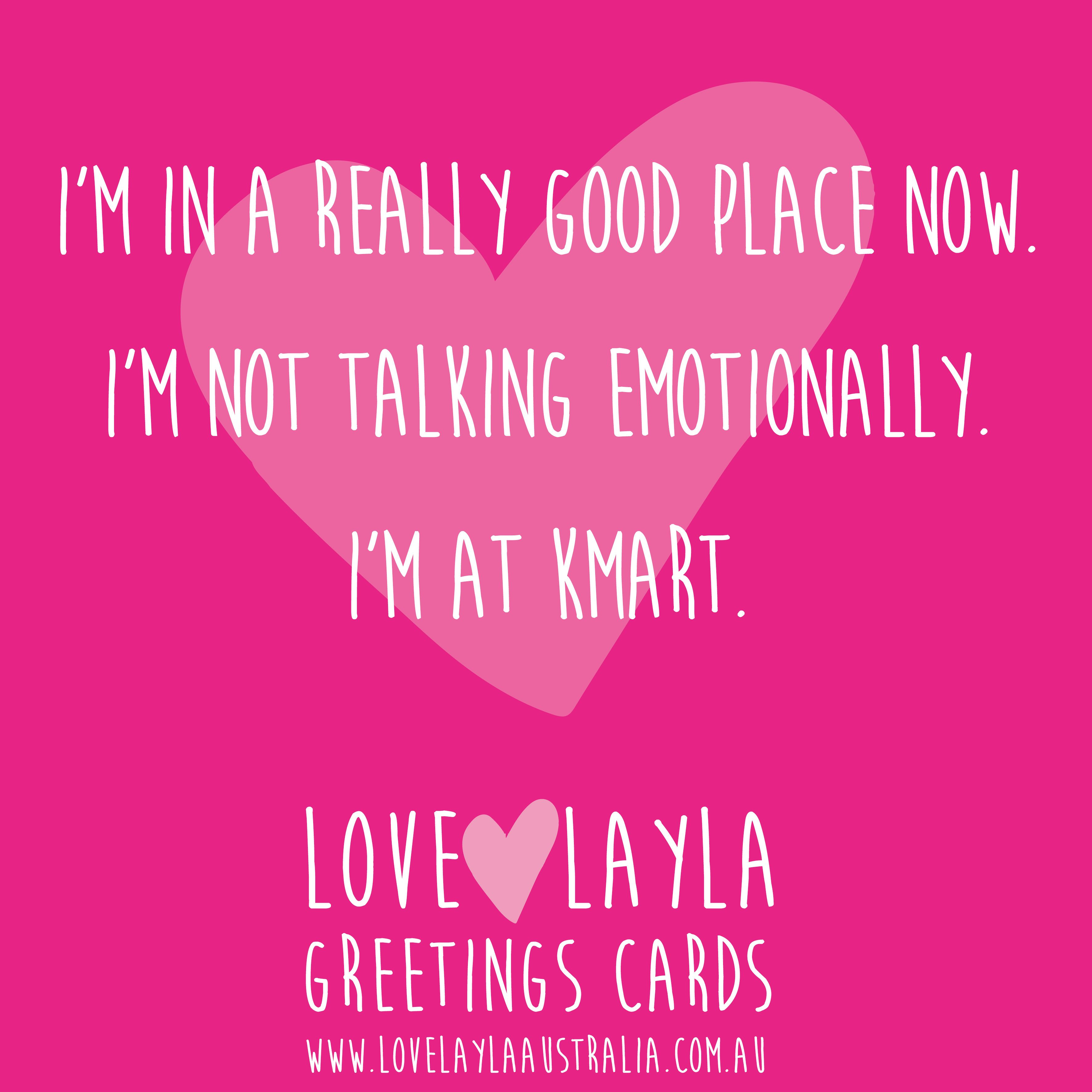 A Really Really Good Place 24hrs Sogood Kmart Lovelaylaaustralia Greetingcards Funnycards Funny Mem Funny Cards Funny Greeting Cards Everything Funny