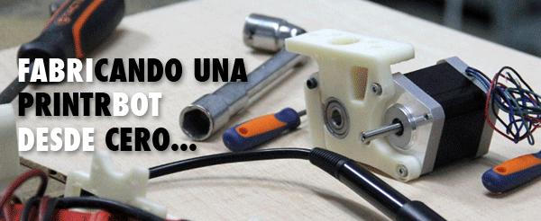 ARDUTEKA, Printrbot, Impresora 3D, Tutorial, Proyecto, Construir, Paso a Paso, Arduino, Open Source