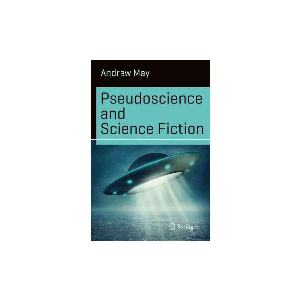 Pseudoscience and Science Fiction (Paperback) (Andrew May)
