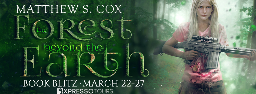 Tome Tender: The Forest Beyond the Earth by Matthew S. Cox Blitz and #Giveaway