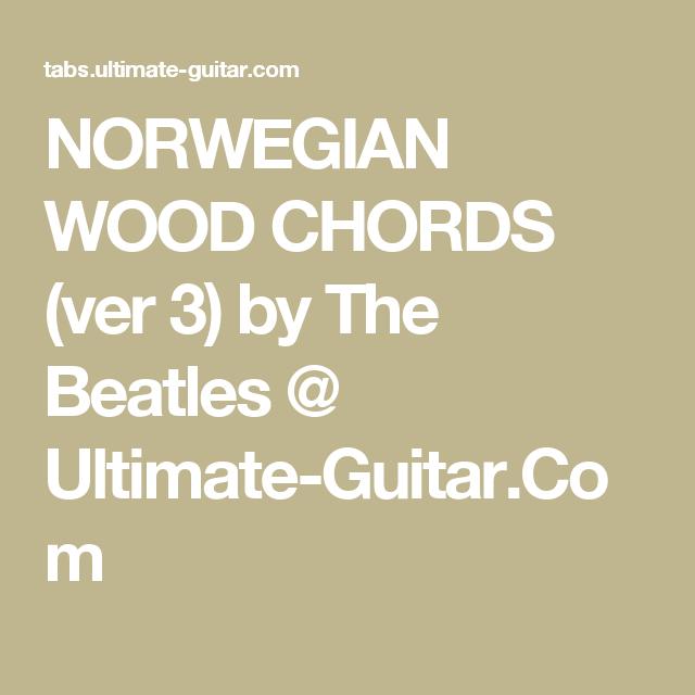 Norwegian Wood Chords Ver 3 By The Beatles Ultimate Guitar