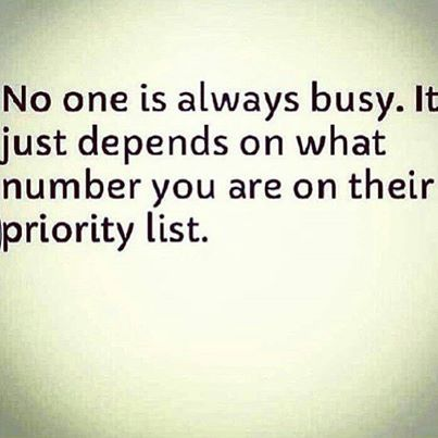 No One Is Always Busy Priorities Quotes Quotes Priority Quotes Relationship