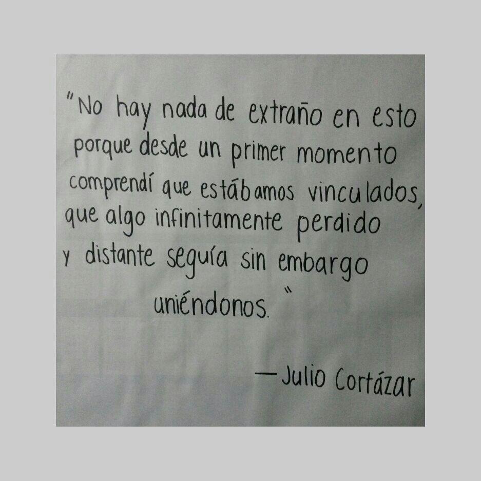 Julio Cortazar Frases Frases Quotes Y Words