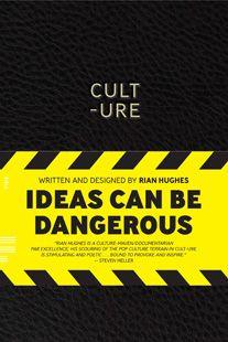 ideas can be dangerous.