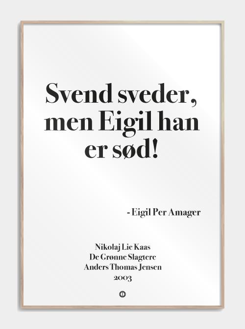 de grønne slagtere citater Eigil han er sød | De Grønne Slagtere | Poster de grønne slagtere citater