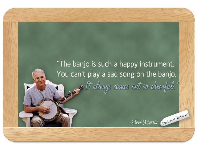 Steve Martin On The Banjo Quotations Cool Words Words
