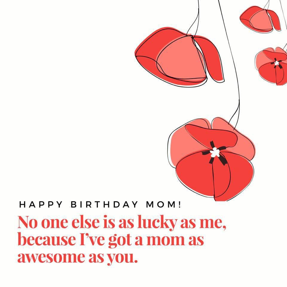 Happy Birthday Mom - 39 Quotes to Make Your Mom Cry With Happiness ...