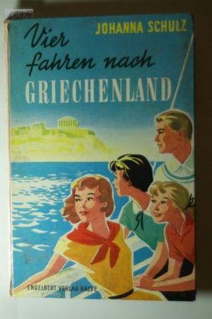 antiquarisches Buch – Johanna Schulz – Vier fahren nach Griechenland