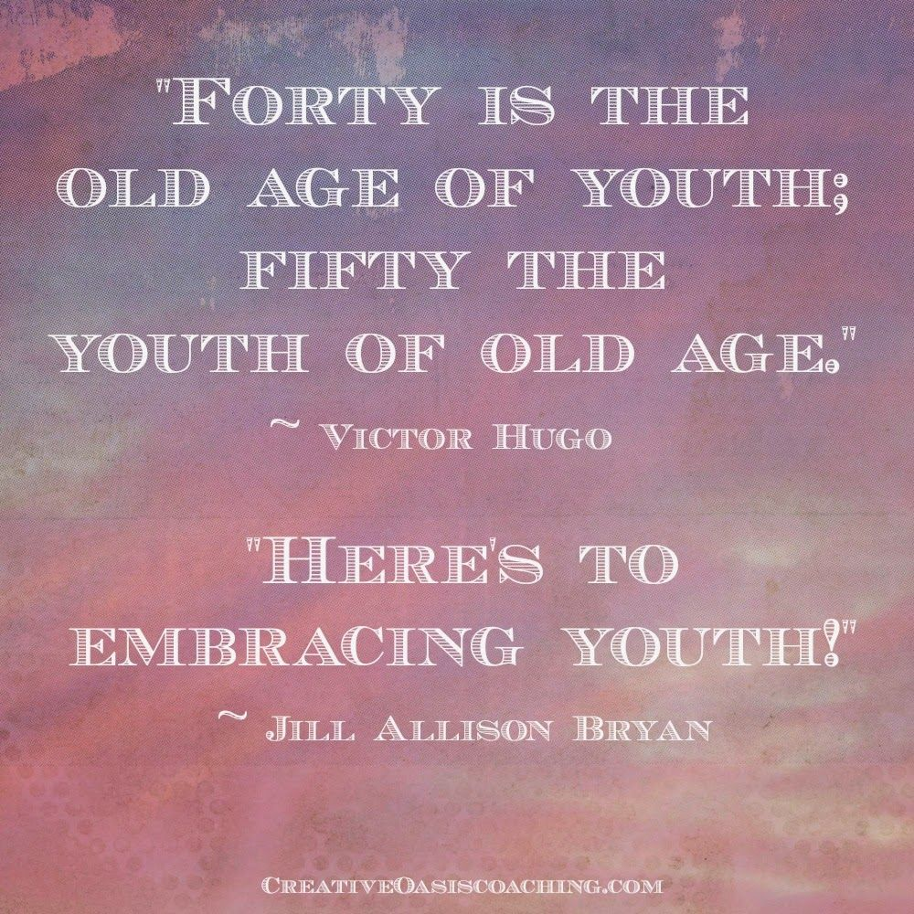 You Searched For Victor Hugo Jill Allison Bryan Creative Oasis Coaching 50th Quote Turning 50 Quotes Inspirational Quotes