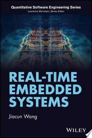 Real Time Embedded Systems Pdf By Jiacun Wangpublished On 2017 07 10 By John Wiley Sonsoffering Comprehensive Coverage In 2020 Real Time Embedding Software Engineer