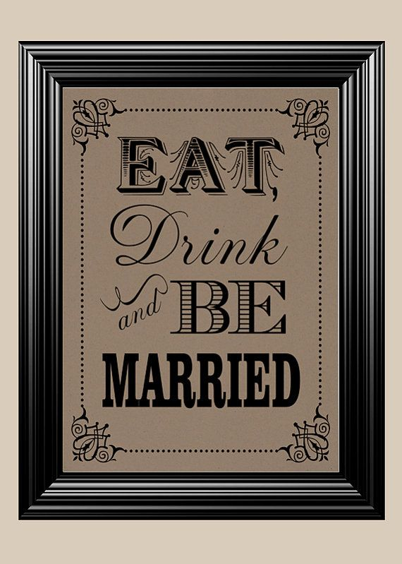 8x10 Eat Drink & Be Married Vintage Rustic by NatalieDesignStudio, $6.00... For the Bar