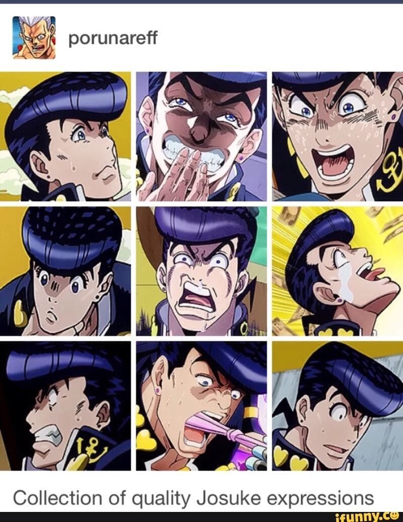 Josuke Has The Best Facial Expressions Jojo Anime Jojo Bizzare Adventure Jojo Bizarre