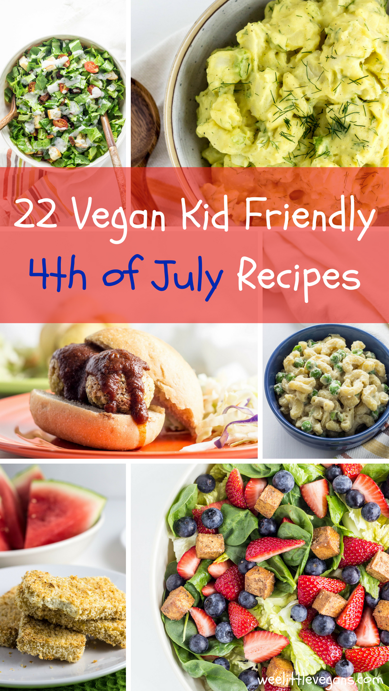 22 Vegan Kid Friendly 4th Of July Recipes Wee Little
