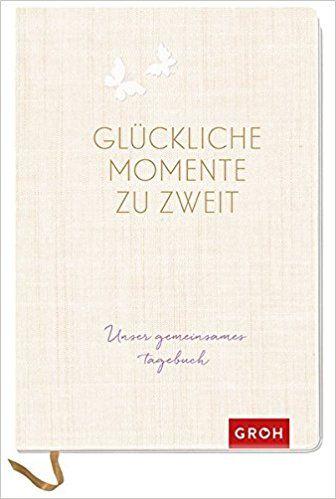 Glückliche Momente zu zweit: Unser gemeinsames Tagebuch GROH ...