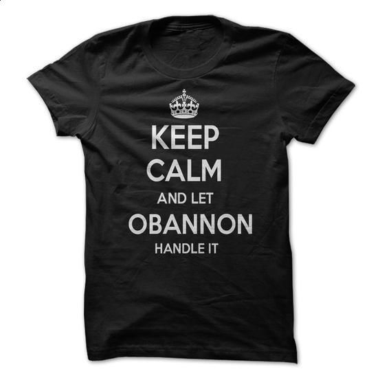 Keep Calm and let OBANNON Handle it Personalized T-Shir - #shirt prints #hipster tshirt. ORDER HERE => https://www.sunfrog.com/Funny/Keep-Calm-and-let-OBANNON-Handle-it-Personalized-T-Shirt-LN.html?68278