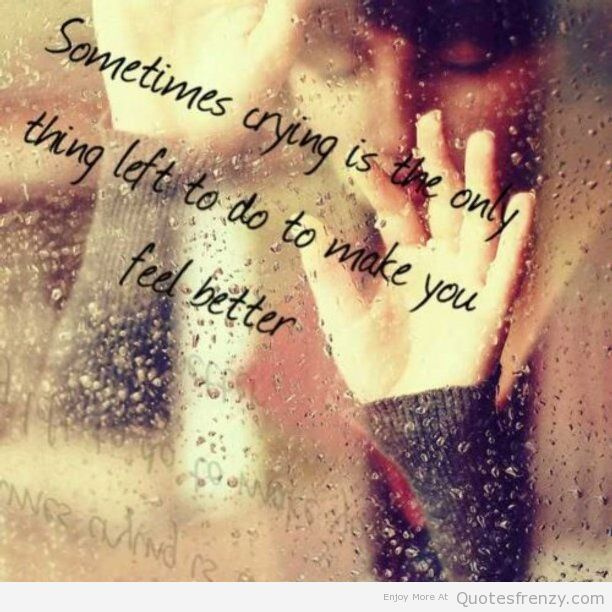 crying quotes - Google Search | Sad Quotes ...