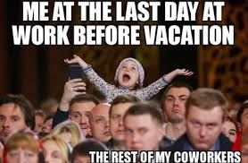 Last Day On Vacation Meme Google Search Vacation Meme Vacation Last Day At Work