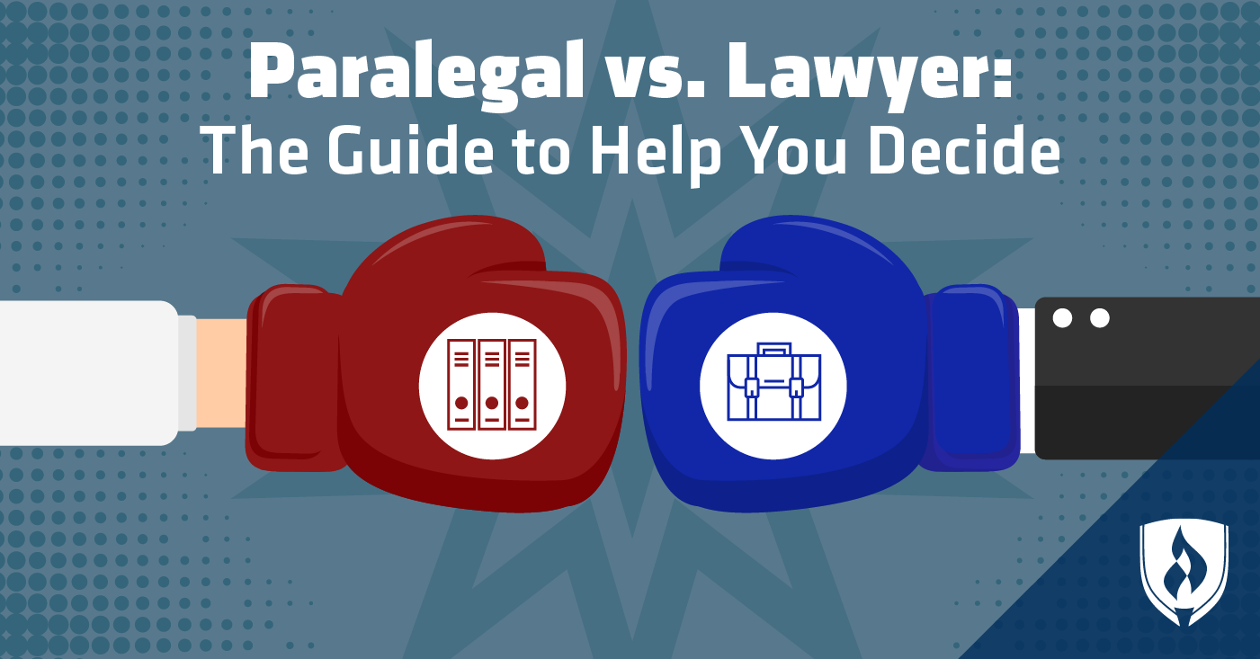 Paralegal vs. Lawyer The Guide to Help You Decide