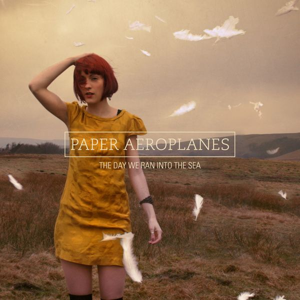 The Day We Ran Into The Sea | Paper Aeroplanes