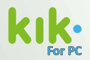 Download Kik for PC [Windows 7, 8, 10 and Mac Kik